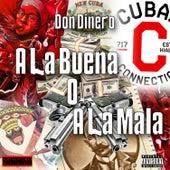 A la Buena o a la Mala by Don Dinero