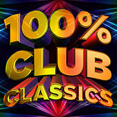 100% Club Classics (Remixes) van Various Artists