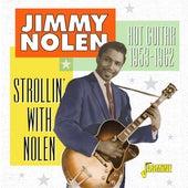 Strollin' with Nolen: Hot Guitar (1953-1962) von Jimmy Nolen