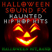 Halloween Sound FX - Haunted Hip Hop Hits by Halloween Hit Band