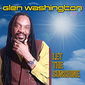 Let The Sunshine von Glen Washington