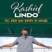 Till Dem Bun Down Di House von Kashief Lindo
