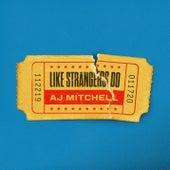 Like Strangers Do by AJ Mitchell