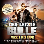 DER LETZTE BULLE - MICKs MIX TAPE von Various Artists