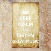 Keep Calm and Listen Great Music von Various