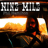 Nine Mile by Phil Hamilton