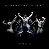 A Dancing Heart by Sami Yusuf