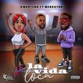 La Vida Loca by Kwarteng