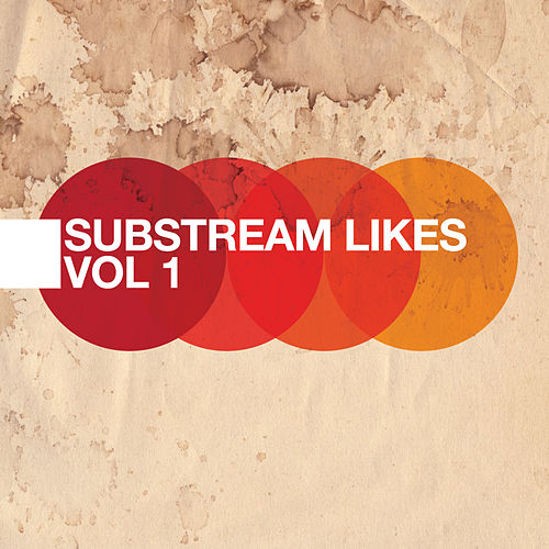 Substream Likes Vol 1 by Various Artists