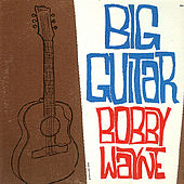 Big Guitar by Bobby Wayne