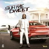 Suh We Dweet by I-Octane