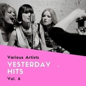 Yesterday Hits, Vol. 6 by Various Artists