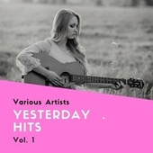 Yesterday Hits, Vol. 1 von Various Artists