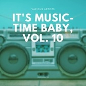 It's Music-Time Baby, Vol. 10 de Various Artists