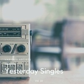 Yesterday Singles, Vol. 10 by Various Artists