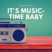 It's Music-Time Baby, Vol. 5 by Various Artists