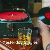 Yesterday Singles, Vol. 9 von Various Artists