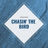 Chasin' the Bird von Various Artists