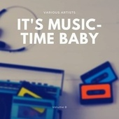 It's Music-Time Baby, Vol. 8 by Various Artists