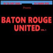 Baton Rouge United Vol. 1 by DJ Ya Boy Earl