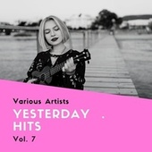 Yesterday Hits, Vol. 7 by Various Artists