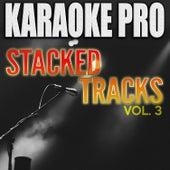 Stacked Tracks, Vol. 3 de Karaoke Pro