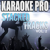 Stacked Tracks, Vol. 2 (Karaoke Version) de Karaoke Pro