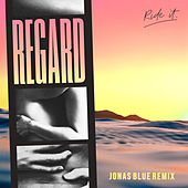 Ride It (Jonas Blue Remix) von Regard