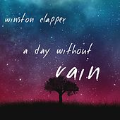 A Day Without Rain (Extended Version) by Winston Clapper