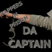 Da Captain by Rappers in Prison