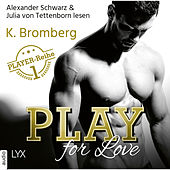 Play for Love - The Player 1 (Ungekürzt) von K. Bromberg