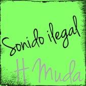 Sonido ilegal by H Muda
