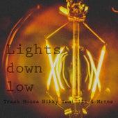 Lights Down Low von Trash House Nikky