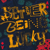 Better Being Lucky by The Wonder Stuff