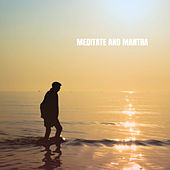 Meditate And Mantra de Relaxation And Meditation