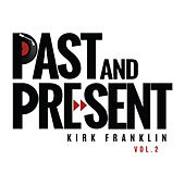 Past & Present Vol. 2 by Kirk Franklin