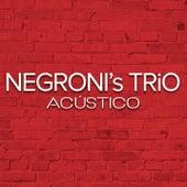 Acústico by Negroni's Trio