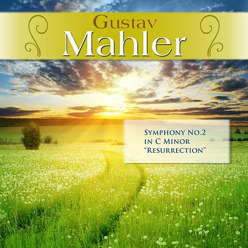 Gustav Mahler: Symphony No.2 in C Minor 'Resurrection' by Royal Philharmonic Orchestra