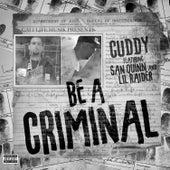 Be A Criminal (feat. Lil Raider & San Quinn) de Cuddy