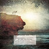 Cutting Our Teeth by We Are The Ocean