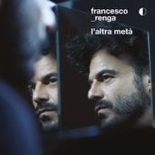 L'altra metà de Francesco Renga