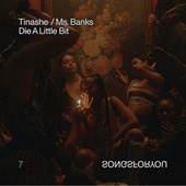 Die A Little Bit (feat. Ms Banks) von Tinashe