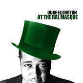 Duke Ellington At The Bal Masque by Duke Ellington