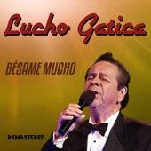 Bésame Mucho (Remastered) von Lucho Gatica
