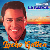 La Barca (Remastered) von Lucho Gatica