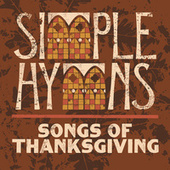Songs Of Thanksgiving by Simple Hymns