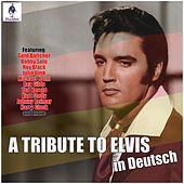 A Tribute To Elvis in Deutsch von Various Artists