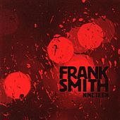 Nineteen by Frank Smith