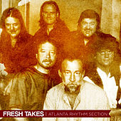Fresh Takes by Atlanta Rhythm Section