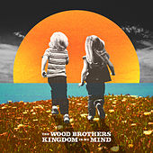 Kingdom in My Mind von The Wood Brothers